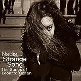 Nadia Kazmi Strange Song: The Songs of Leonard Cohen