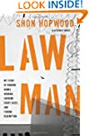 Law Man: My Story of Robbing Banks, W...