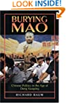 Burying Mao: Chinese Politics in the...