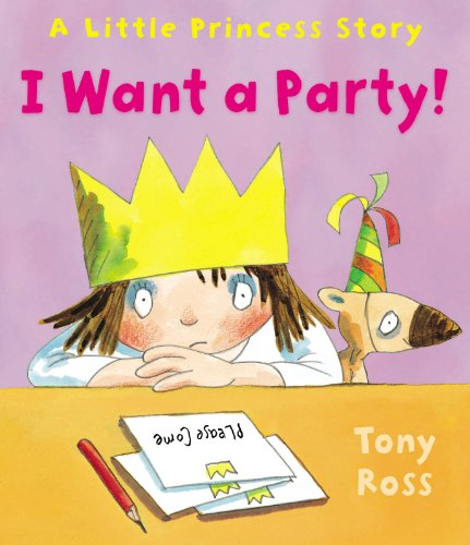 I Want a Party! (Little Princess)