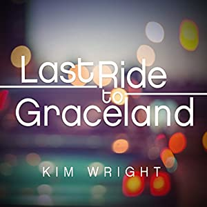 Last Ride to Graceland Audiobook