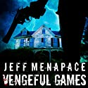 Vengeful Games - A Dark Psychological Thriller: Bad Games Series, Book 2 Audiobook by Jeff Menapace Narrated by Gary Tiedemann