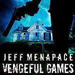 Vengeful Games - A Dark Psychological Thriller: Bad Games Series, Book 2 | Jeff Menapace