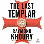 The Last Templar (       UNABRIDGED) by Raymond Khoury Narrated by Richard Ferrone