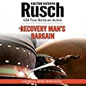 The Recovery Man's Bargain: A Retrieval Artist Short Novel Audiobook by Kristine Kathryn Rusch Narrated by Jay Snyder