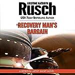The Recovery Man's Bargain: A Retrieval Artist Short Novel | Kristine Kathryn Rusch