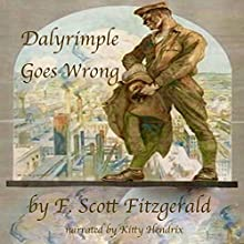 Dalyrimple Goes Wrong Audiobook by F. Scott Fitzgerald Narrated by Kitty Hendrix