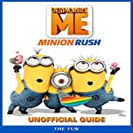 Despicable Me Minion Rush Unofficial Guide | The Yuw