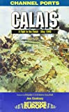 img - for Calais: A Fight to the Finish, May 1940 (Battleground Europe: The Channel Ports) book / textbook / text book