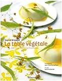 echange, troc Sophie Brissaud, Garlone Bardel - La table végétale : 100 Recettes sans frontières
