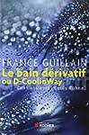 Le bain d�rivatif ou D-CoolinWay : Ce...