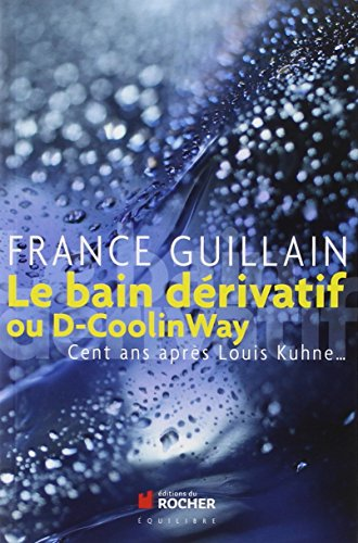 Le bain dérivatif (French Edition)