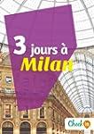3 jours � Milan: Un guide touristique...