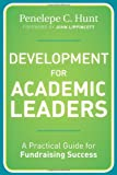 img - for Development for Academic Leaders: A Practical Guide for Fundraising Success book / textbook / text book