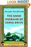 The Good Husband of Zebra Drive (No. 1 Ladies' Detective Agency Series 8)