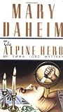 Alpine Hero (Emma Lord Mysteries) (0345396421) by Daheim, Mary