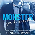 Monster Prick: An Older Brother's Best Friend Romance (       UNABRIDGED) by Kendall Ryan Narrated by Ava Erickson