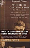 Image of Where I'm Calling From: Selected Stories (Original Picture Cover): (A recipient of an honorable mention in the 2006 New York Times article citing the best ... audio free Mp3 video hardcover paperback)
