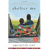 Shelter Me ~ Juliette Fay