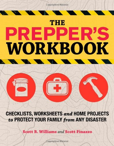 The Prepper'S Workbook: Checklists, Worksheets, And Home Projects To Protect Your Family From Any Disaster front-471190