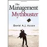 The Management Mythbuster ~ David A. J. Axson