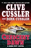 Crescent Dawn (Dirk Pitt Novel) (159413474X) by Cussler, Clive