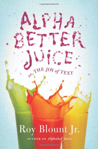 Image for Alphabetter Juice: or, The Joy of Text
