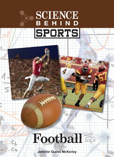 Football (Science Behind Sports) Jennifer Guess McKerley