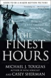 The Finest Hours: The True Story of the U.S. Coast Guard s Most Daring Sea Rescue