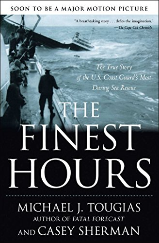 Michael J. Tougias - The Finest Hours: The True Story of the U.S. Coast Guard's Most Daring Sea Rescue