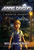 Anne Droyd and the House of Shadows (The Anne Droyd Adventures)