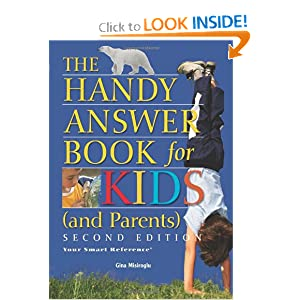 The Handy Answer Book for Kids (and Parents) (The Handy Answer Book Series) Gina Renee Misiroglu