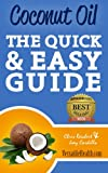 Coconut Oil 411: The Quick & Easy Guide (Health 411 Guides)