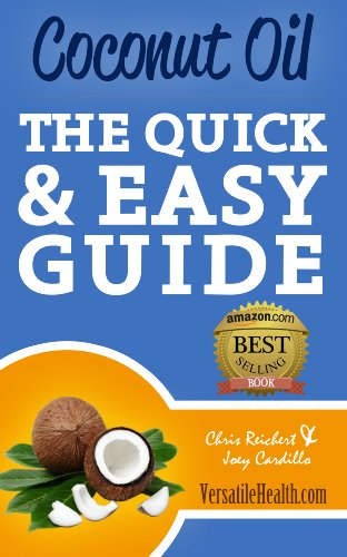 Coconut Oil: The Quick & Easy Guide by Joey Cardillo