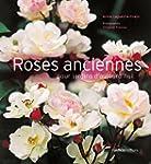 Roses anciennes pour jardins d'aujour...