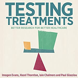 Testing Treatments: Better Research for Better Healthcare Audiobook