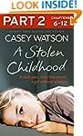 A Stolen Childhood: Part 2 of 3: A da...