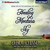 Healing Montana Sky: The Montana Sky Series, Book 5 | Debra Holland