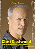 img - for Clint Eastwood: Avatares del ultimo cineasta clasico / Vicissitudes of the last classic filmmaker (Cine Jaguar) (Spanish Edition) book / textbook / text book