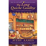 The Long Quiche Goodbye (CHEESE SHOP MYSTERY) ~ Avery Aames