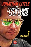Jonathan Little on Live No-Limit Cash Games: Volume 1: The Theory (Poker)