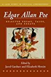 img - for Edgar Allan Poe: Selected Poetry, Tales, and Essays, Authoritative Texts with Essays on Three Critical Controversies (Case Studies in Critical Controversy) book / textbook / text book