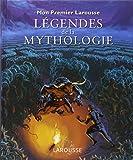 Mon premier Larousse des légendes de la mythologie