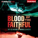 Blood of the Faithful: Righteous, Book 8 (       UNABRIDGED) by Michael Wallace Narrated by Arielle DeLisle