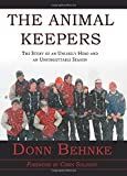 The Animal Keepers - The Story of an Unlikely Hero and an Unforgettable Season