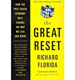 img - for By Richard Florida The Great Reset: How the Post-Crash Economy Will Change the Way We Live and Work (Reprint) book / textbook / text book