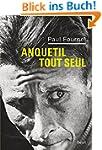 Anquetil tout seul (ROMAN FR.HC)