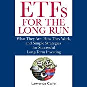 ETFs for the Long Run: What They Are, How They Work, and Simple Strategies for Successful Long-Term Investing | [Lawrence Carrel]