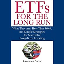 ETFs for the Long Run: What They Are, How They Work, and Simple Strategies for Successful Long-Term Investing (       UNABRIDGED) by Lawrence Carrel Narrated by Stow Lovejoy