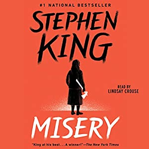 Misery Audiobook by Stephen King Narrated by Lindsay Crouse